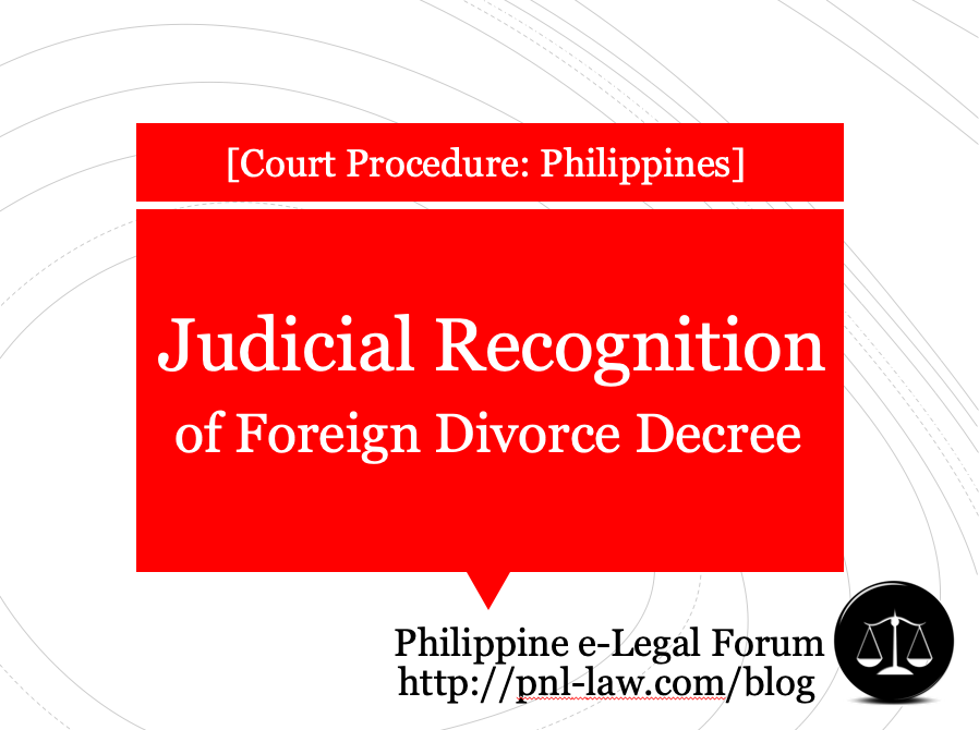 Judicial Recognition of Foreign Divorce Decree in the Philippines