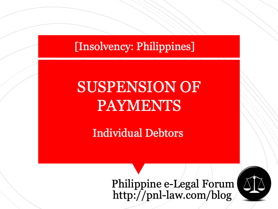 Suspension of Payments of Insolvent Individual Debtors in the Philippines