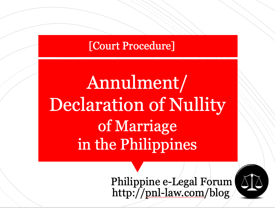 Annulment Declaration of Nullity of Marriage in the Philippines