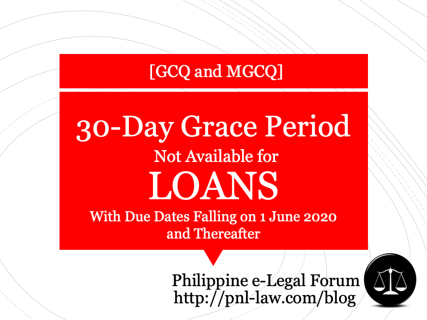 30-day grace period for Loans during General Community Quarantine (GCQ)