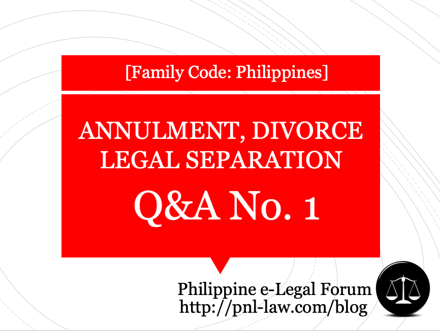 Annulment, Divorce, Legal Separation in the Philippines Questions and Answers 1