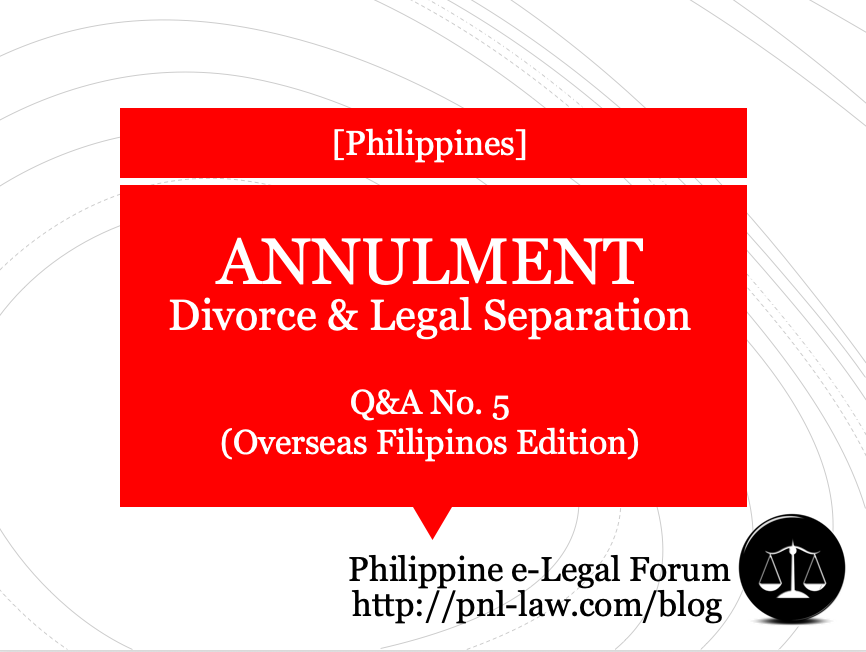 Annulment, Divorce and Legal Separation Q&A 5 (Overseas Filipinos Edition)