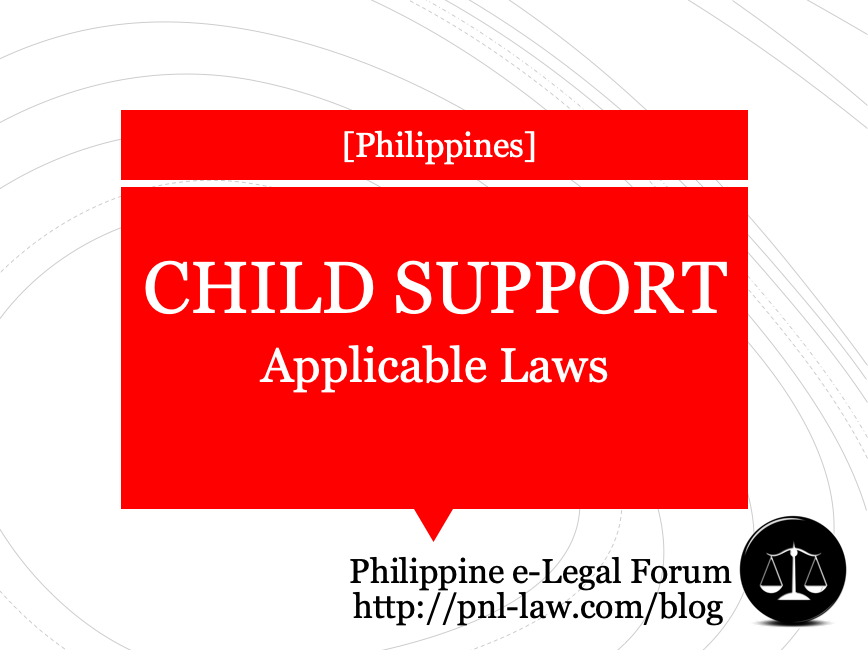 Applicable laws in the Philippines re Child Support