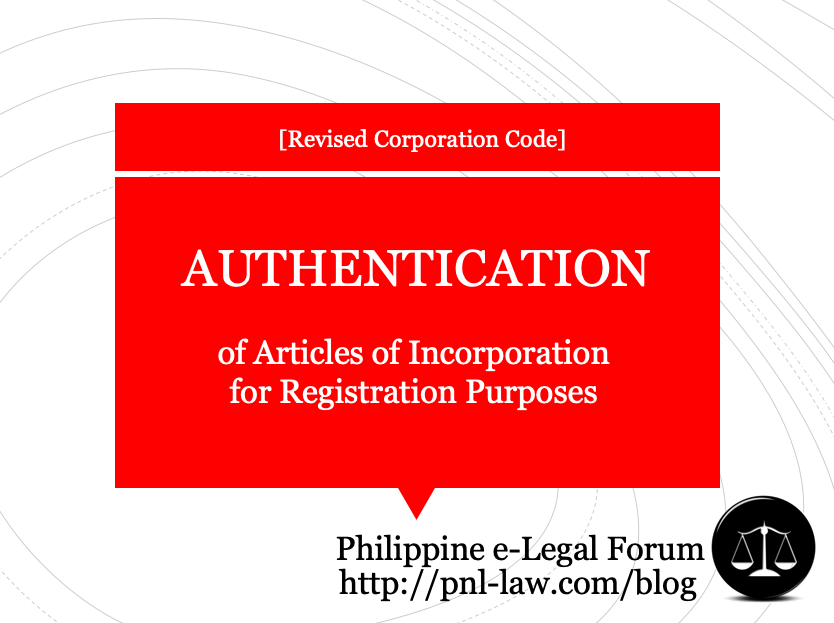 Authentication of Articles of Incorporation per Revised Corporation Code