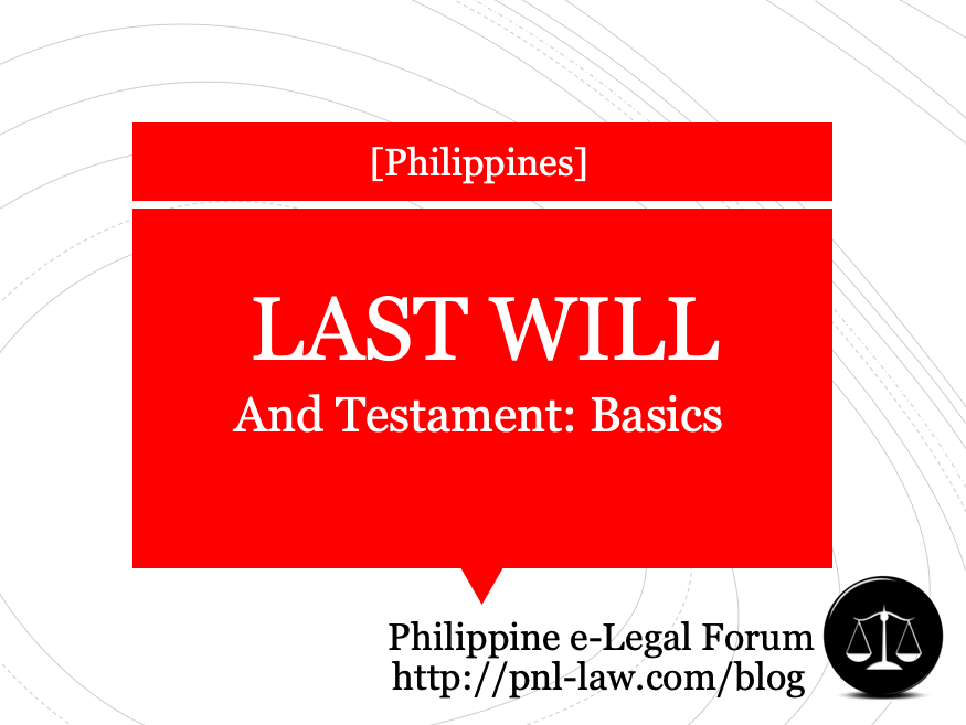 Basics of Last Will and Testament in the Philippines