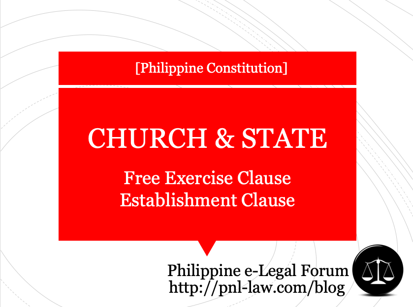 Church and State: Philippine Constitution (Free Exercise and Establishment Clauses)