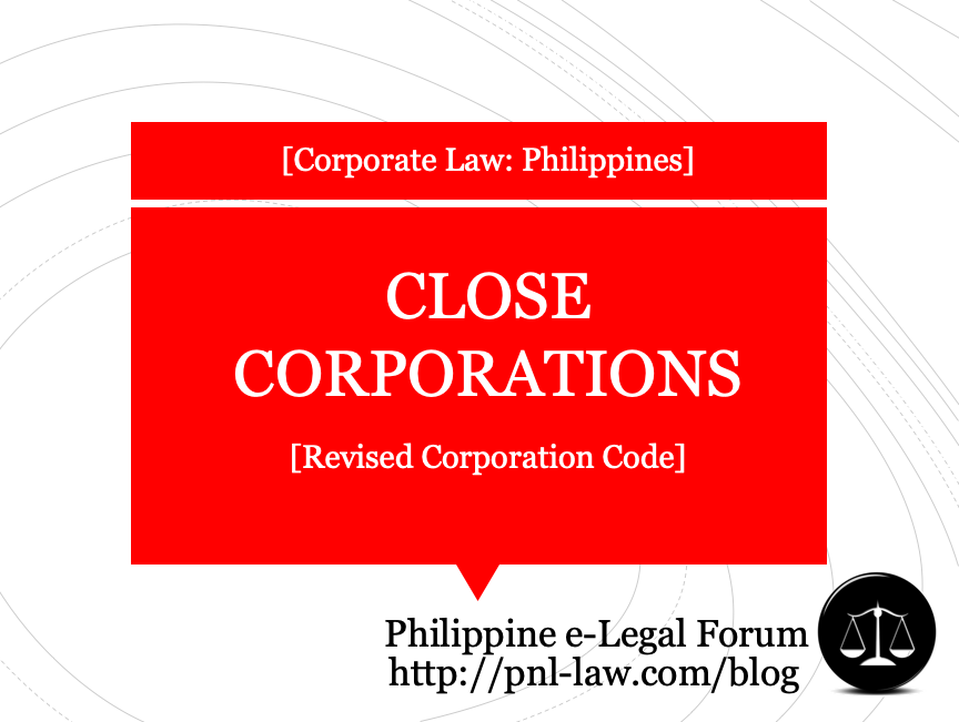 Close Corporations under the Revised Corporation Code of the Philippines