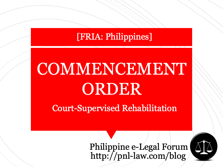 Commencement Order in Court-Supervised Rehabilitation in the Philippines