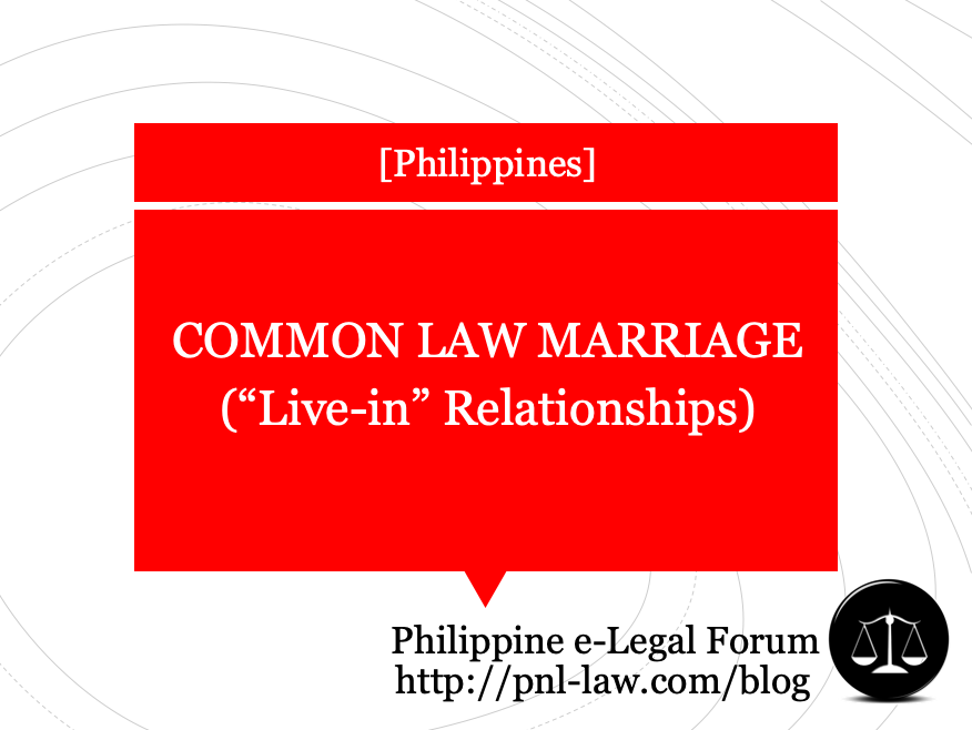 Common Law Marriage or Live-in Relationships in the Philippines