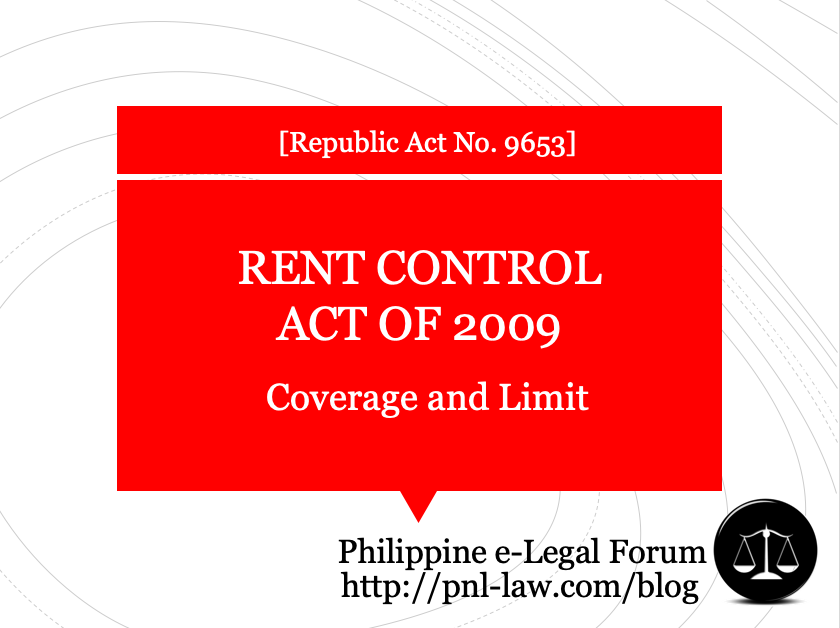 Coverage of Rent Control Act of 2009 (Republic Act 9653)