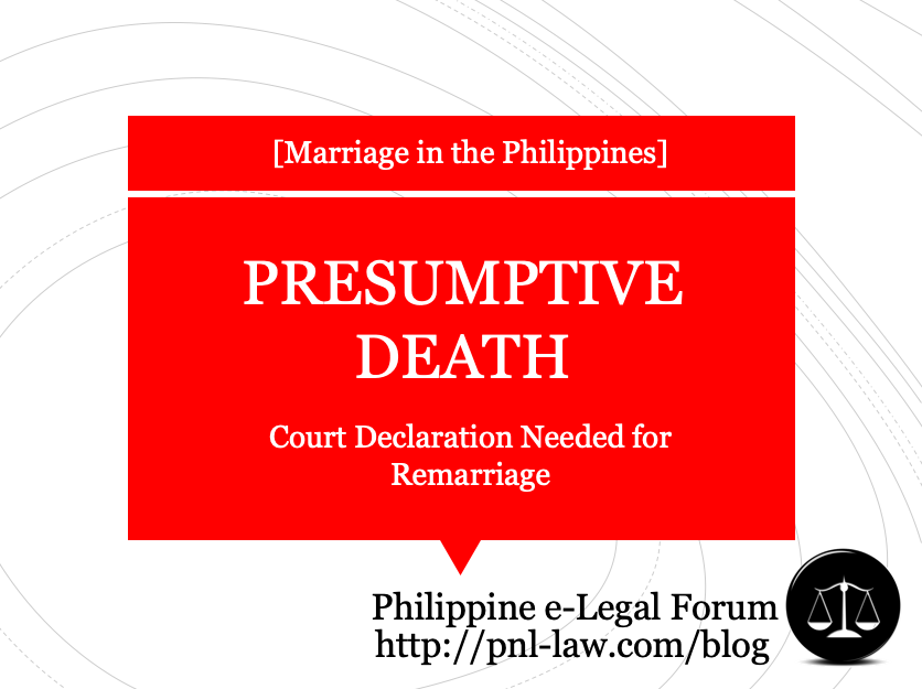 Declaration of Presumptive Death for Purposes of Remarriage in the Philippines