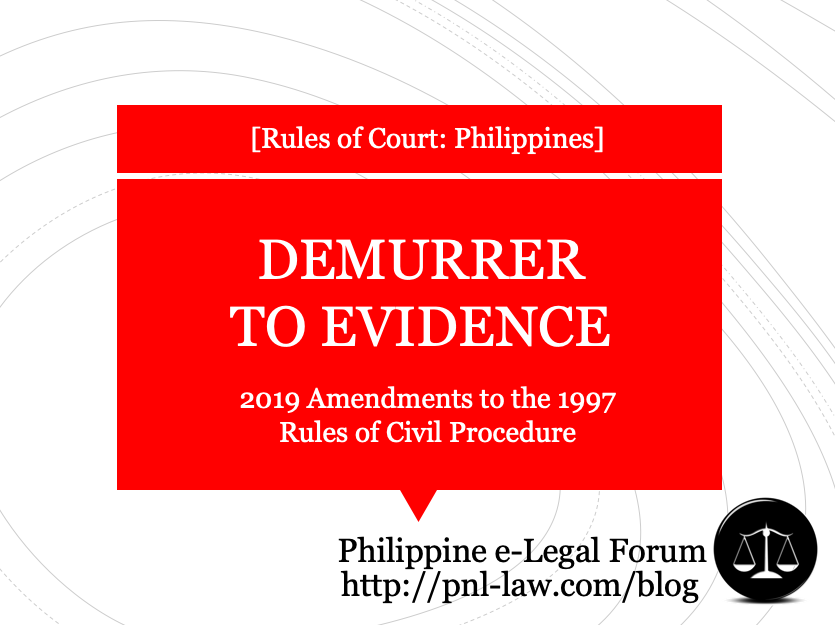Demurrer to Evidence under the 2019 Amendments to the 1997 Rules of Civil Procedure