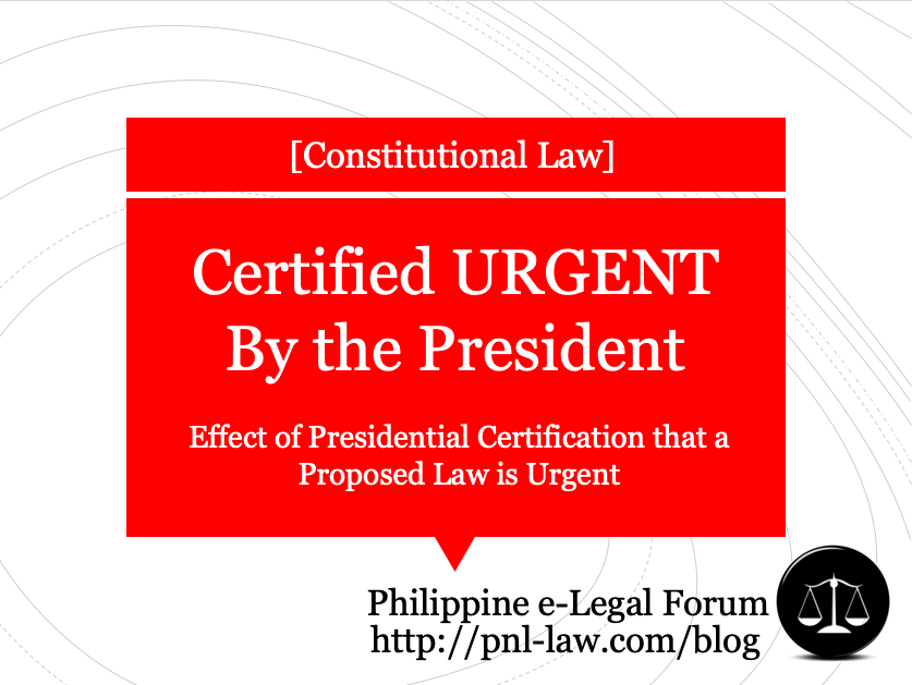 Effect of Presidential Certification that Bill is Urgent
