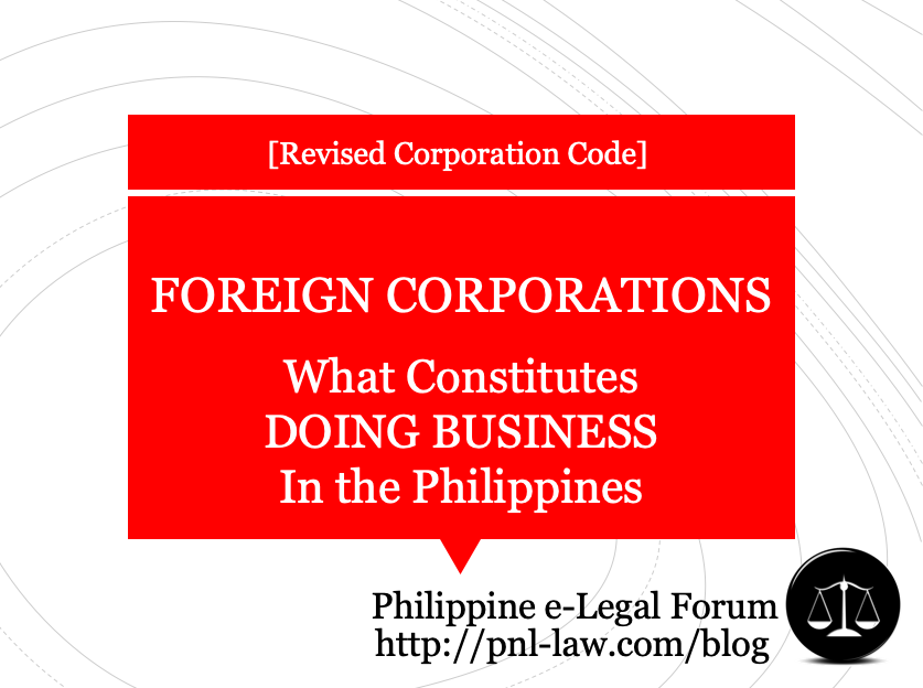 Foreign Companies - What Constitutes Doing Business in the Philippines