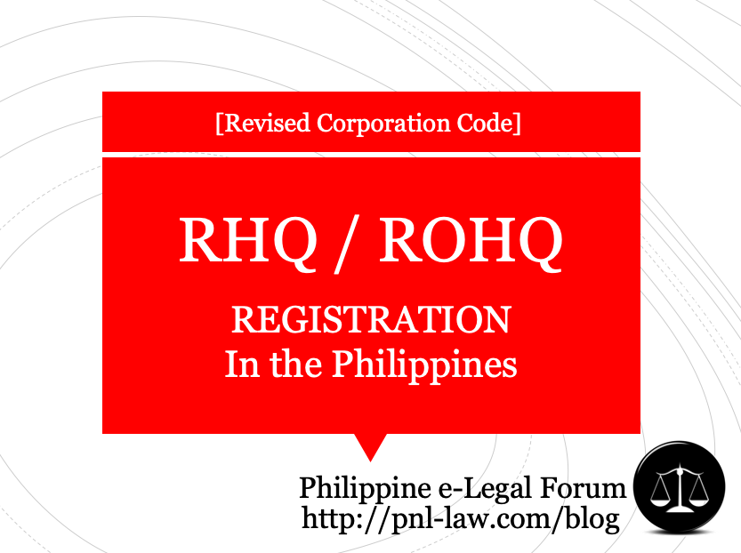 Foreign Corporations - Registration of RHQ or ROHQ in the Philippines