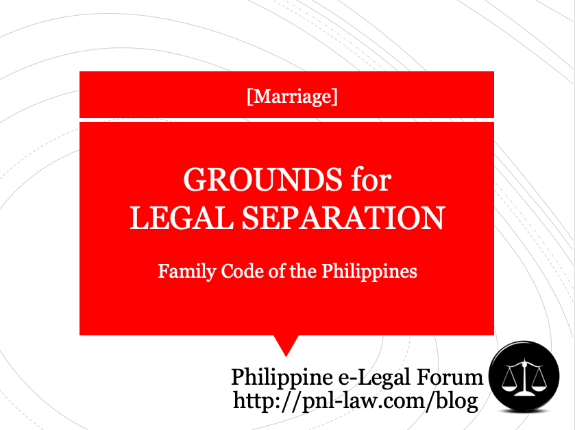 Grounds for Legal Separation under the Family Code of the Philippines