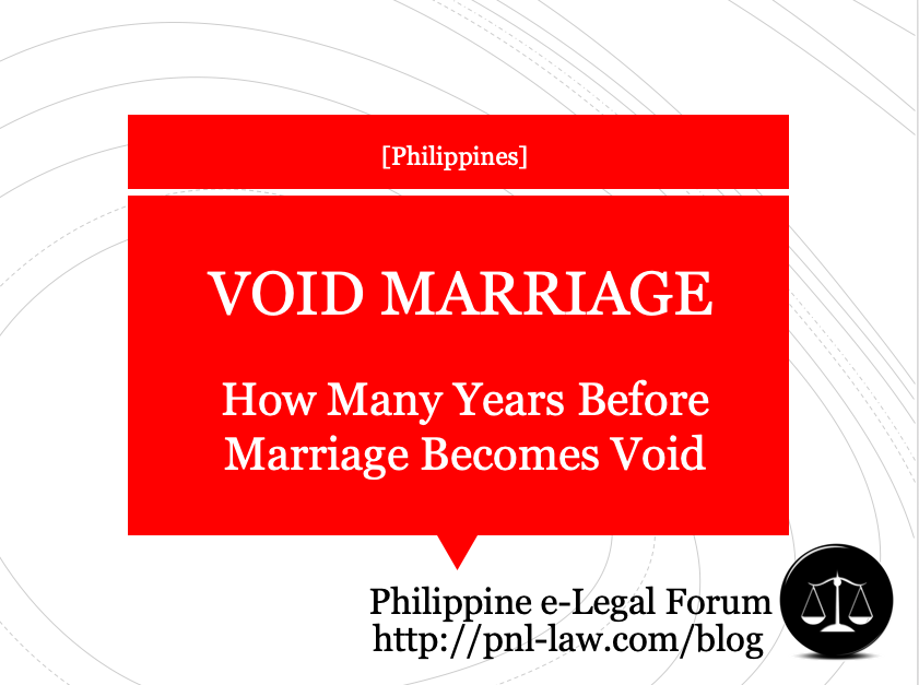 How Many Years Before Marriage Becomes Void in the Philippines