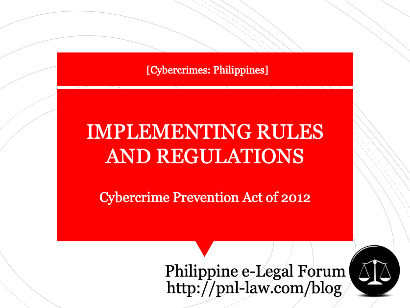Implementing Rules and Regulations of Cybercrime Prevention Act of 2012
