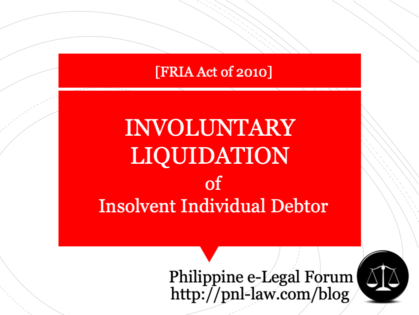Voluntary Liquidation of Insolvent Individual Debtor under the FRIA (Philippines)
