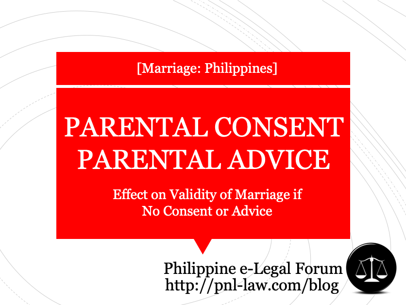 Lack of Parental Consent or Parental Advice in Philippines, Effect on Marriage