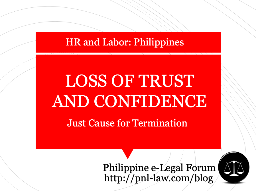 Loss of Trust and Confidence Just Cause Termination Philippines