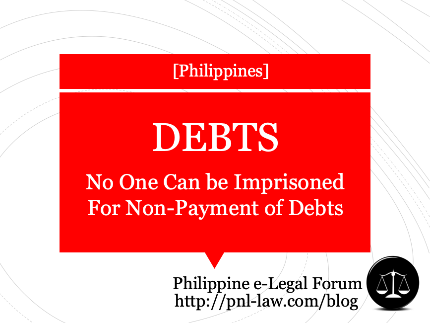No One can be Imprisoned for Debt in the Philippines