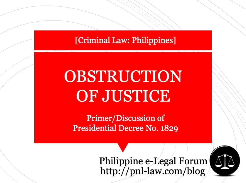 Obstruction Of Justice Pd 1829 In The Philippines A Summary