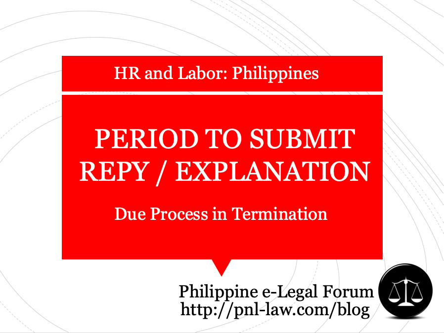 Period to Submit Reply Show Cause Notice Due Process Philippines