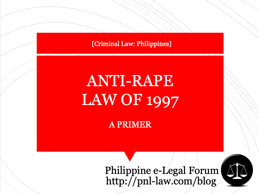 Primer on the Anti-Rape Law in the Philippines
