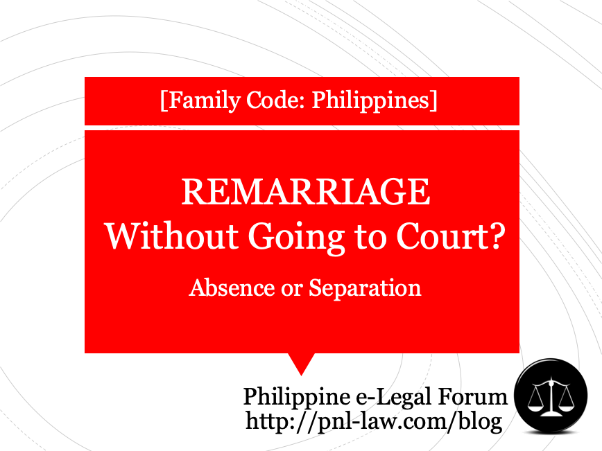 Remarriage in the Philippines by reason of Absence or Separation