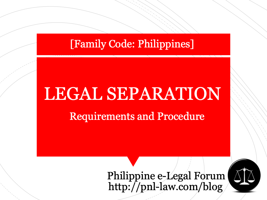 Requirements and Procedure in Legal Separation in the Philippines