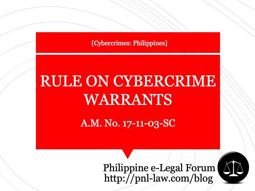 Rule on Cybercrime Warrants (A.M. No. 17-11-03-SC)
