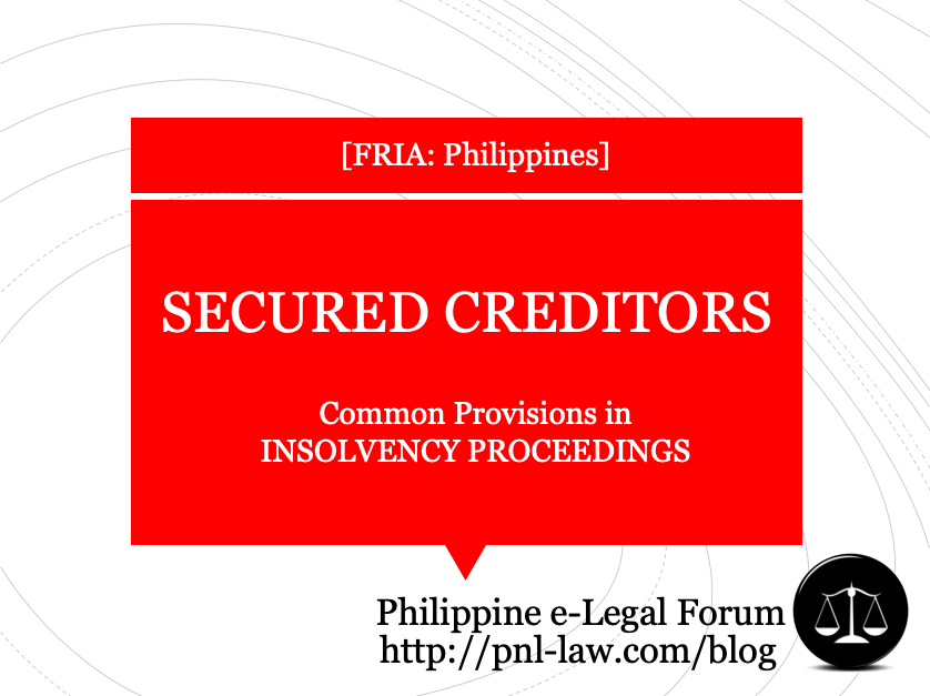 Secured Creditors - Common Provisions in Insolvency Proceedings under FRIA Philippines