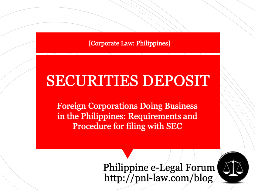 Securities Deposit Foreign Corporations Doing Business in the Philippines: Requirements and Procedure for filing with SEC