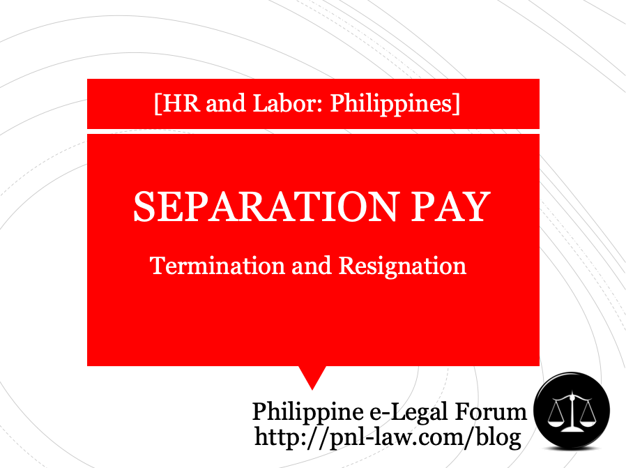 Separation Pay in Termination and Resignation Philippines