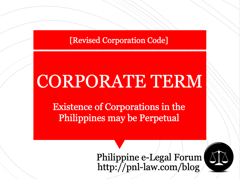 Term of Existence of Corporations in the Philippines