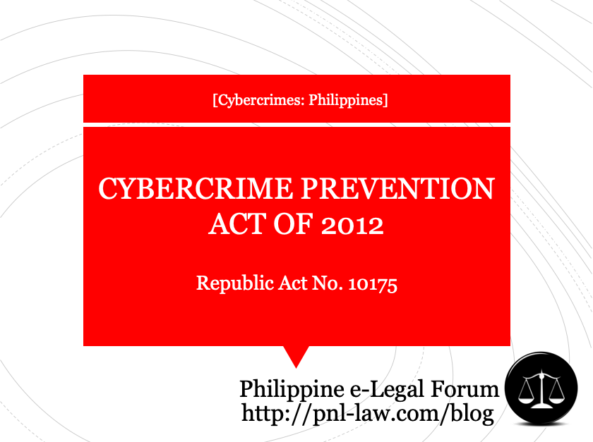 The Cybercrime Prevention Act of 2012 (Republic Act No. 10175) Philippines