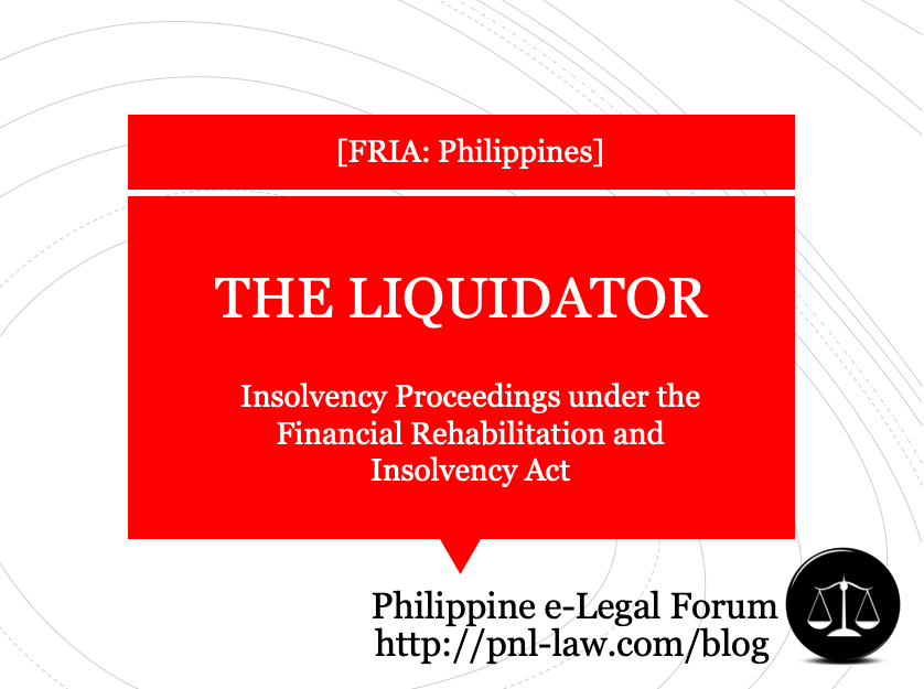 The Liquidator - Common Provisions in Insolvency Proceedings under the FRIA Philippines