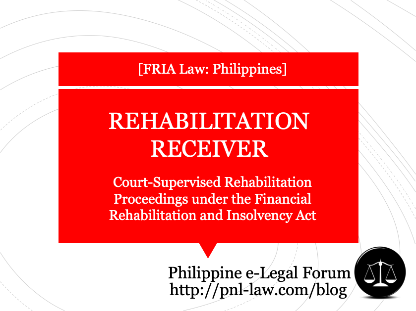The Rehabilitation Receiver in Court-Supervised Rehabilitation Proceedings under the Financial Rehabilitation and Insolvency Act
